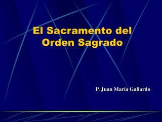 El Sacramento del Orden Sagrado