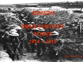 Prehlad a periodiz cia 1. svetovej vojny