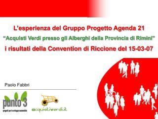 L esperienza del Gruppo Progetto Agenda 21  Acquisti Verdi presso gli Alberghi della Provincia di Rimini  i risultati de