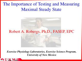 The Importance of Testing and Measuring Maximal Steady State