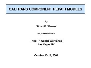 CALTRANS COMPONENT REPAIR MODELS