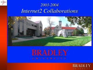 2003-2004 Internet2 Collaborations