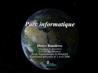 Denys Bussi res Adjoint   la directrice Service des finances  cole Polytechnique de Montr al Conf rence pr sent e le 3 a