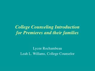 College Counseling Introduction  for Premieres and their families