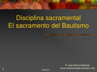 Disciplina sacramental El sacramento del Bautismo