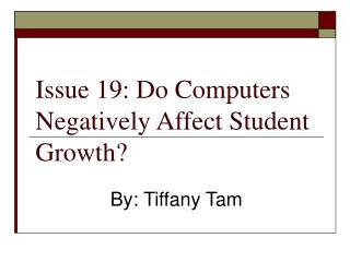 Issue 19: Do Computers Negatively Affect Student Growth