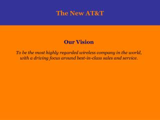 Our Vision  To be the most highly regarded wireless company in the world, with a driving focus around best-in-class sale