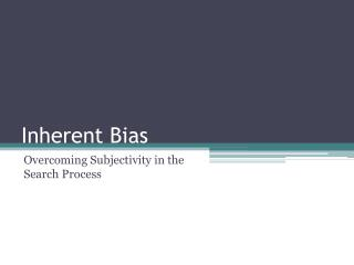 Inherent Bias