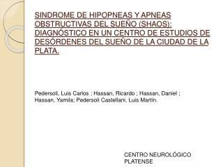 SINDROME DE HIPOPNEAS Y APNEAS OBSTRUCTIVAS DEL SUE O SHAOS: DIAGN STICO EN UN CENTRO DE ESTUDIOS DE DES RDENES DEL SUE