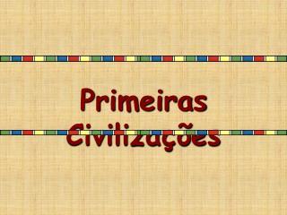 Primeiras Civiliza  es