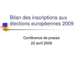 Bilan des inscriptions aux  lections europ ennes 2009