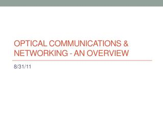 Optical communications  networking - an Overview