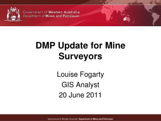 DMP Update for Mine Surveyors