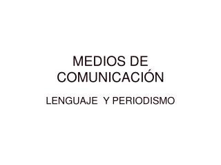 MEDIOS DE COMUNICACI N