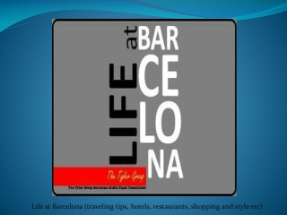 » LIFE AT BARCELONA The Tyler Group Barcelona