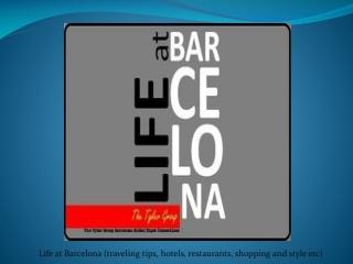 » LIFE AT BARCELONA The Tyler Group Barcelona