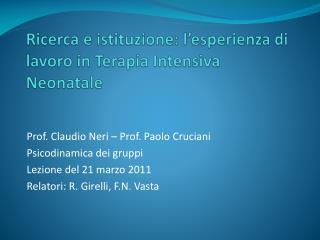 Ricerca e istituzione: l esperienza di lavoro in Terapia Intensiva Neonatale