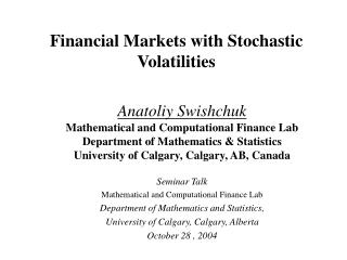 Financial Markets with Stochastic Volatilities