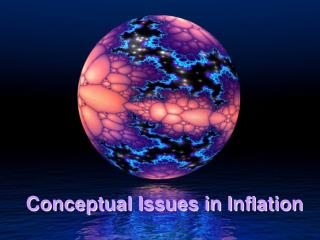 Conceptual Issues in Inflation