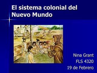 El sistema colonial del Nuevo Mundo