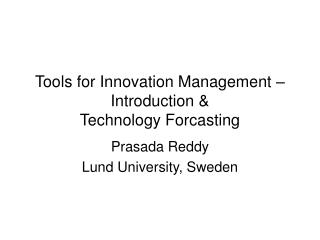 Tools for Innovation Management   Introduction   Technology Forcasting