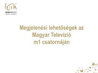 Megjelen si lehetos gek az Magyar Telev zi  m1 csatorn j n