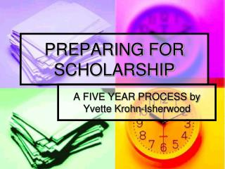 PREPARING FOR SCHOLARSHIP