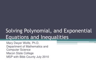 Solving Polynomial, and Exponential Equations and Inequalities
