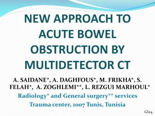 NEW APPROACH TO ACUTE BOWEL OBSTRUCTION BY MULTIDETECTOR CT