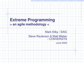 Extreme Programming  an agile methodology