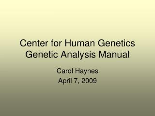 Center for Human Genetics Genetic Analysis Manual