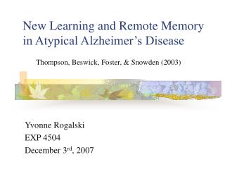 New Learning and Remote Memory in Atypical Alzheimer s Disease