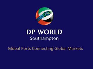 Global Ports Connecting Global Markets
