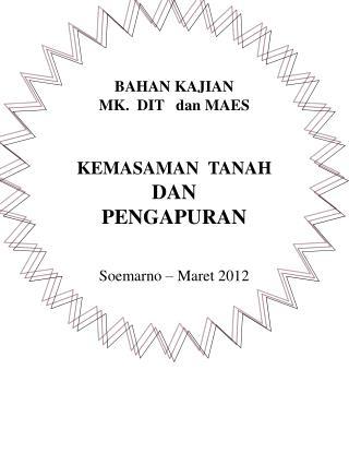 BAHAN KAJIAN MK.  DIT   dan MAES   KEMASAMAN  TANAH   DAN   PENGAPURAN   Soemarno   Maret 2012
