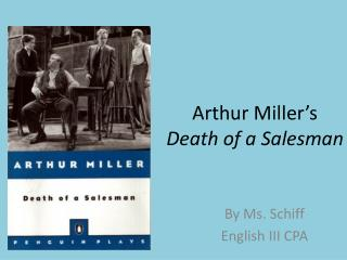 Arthur Miller s Death of a Salesman
