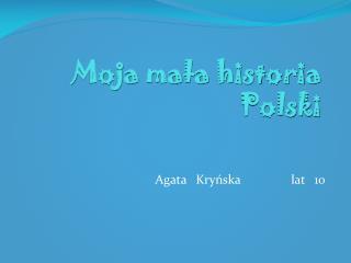Moja mala historia Polski