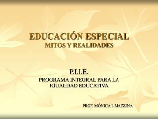 EDUCACI N ESPECIAL MITOS Y REALIDADES