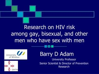 Research on HIV risk  among gay, bisexual, and other men who have sex with men