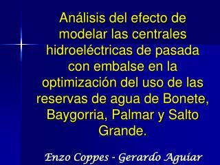 An lisis del efecto de modelar las centrales hidroel ctricas de pasada con embalse en la optimizaci n del uso de las res
