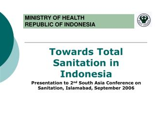 Towards Total Sanitation in Indonesia Presentation to 2nd South Asia Conference on Sanitation, Islamabad, September 2006