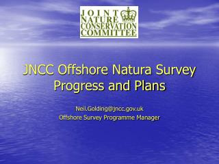 JNCC Offshore Natura Survey Progress and Plans