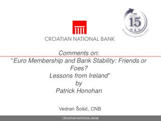 Comments on:  Euro Membership and Bank Stability: Friends or Foes  Lessons from Ireland  by Patrick Honohan
