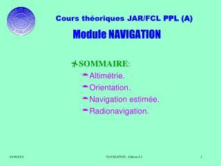 SOMMAIRE: Altim trie. Orientation. Navigation estim e. Radionavigation.
