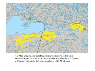 Fire Map showing the forest fires that were burning in the Lake Athabasca area, in July, 2006.  Route flown was from Ile