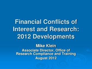 Financial Conflicts of Interest and Research: 2012 Developments