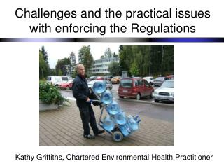 Challenges and the practical issues with enforcing the Regulations