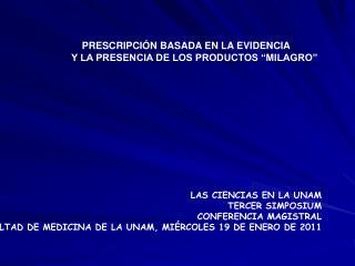 PRESCRIPCI N BASADA EN LA EVIDENCIA  Y LA PRESENCIA DE LOS PRODUCTOS  MILAGRO