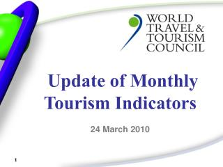 Update of Monthly Tourism Indicators  24 March 2010