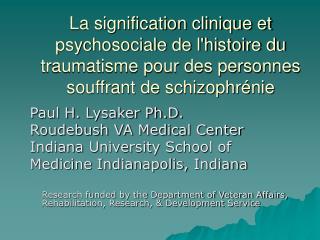La signification clinique et psychosociale de lhistoire du traumatisme pour des personnes souffrant de schizophr nie