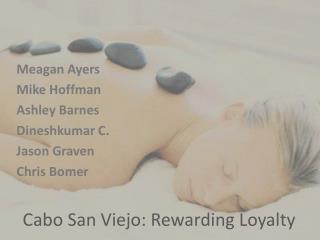 Cabo San Viejo: Rewarding Loyalty